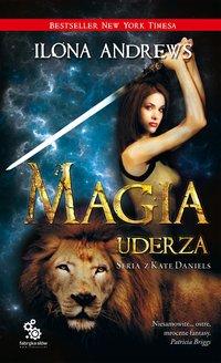 Magia uderza - Ilona Andrews - ebook