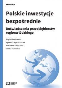 Polskie inwestycje bezpośrednie. Doświadczenia przedsiębiorstw regionu łódzkiego - Bogdan Buczkowski - ebook