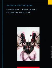 Fotografia mowa ludzka. Tom 2: Perspektywy historyczne - ebook