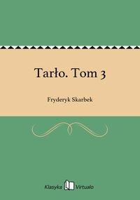 Tarło. Tom 3 - Fryderyk Skarbek - ebook