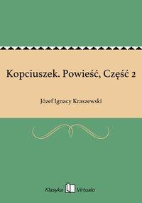 Kopciuszek. Powieść, Część 2 - Józef Ignacy Kraszewski - ebook