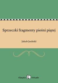 Sprzeczki fragmenty pieśni piątej - Jakub Jasiński - ebook