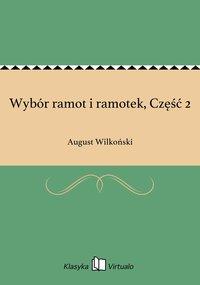 Wybór ramot i ramotek, Część 2 - August Wilkoński - ebook