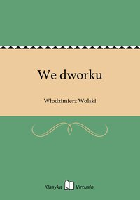 We dworku - Włodzimierz Wolski - ebook