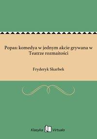 Popas: komedya w jednym akcie grywana w Teatrze rozmaitości - Fryderyk Skarbek - ebook