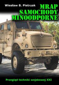 MRAP. Samochody minoodporne. Przegląd techniki wojskowej XXI wieku