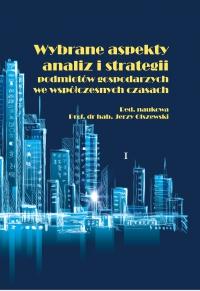 Wybrane aspekty analiz i strategii podmiotów gospodarczych we współczesnych czasach