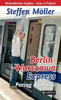 Berlin-Warszawa-Express. Pociąg do Polski (Steffen Moeller)