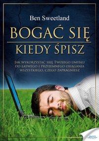 Bogać się, kiedy śpisz - Ben Sweetland - audiobook