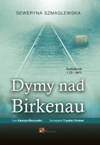 Dymy nad Birkenau - Seweryna Szmaglewska - audiobook