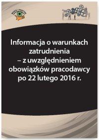 Informacja o warunkach zatrudnienia – z uwzględnieniem obowiązków pracodawcy po 22 lutego 2016 r.