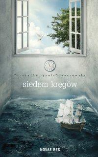 Siedem kręgów - Dorota Bartyzel-Dukaczewska - ebook