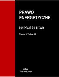 Prawo energetyczne. Komentarz do ustawy