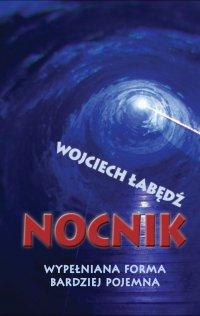 Nocnik. Wypełniana forma bardziej pojemna - Wojciech Łabędź - ebook