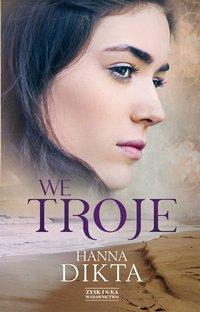 We troje - Hanna Dikta - ebook
