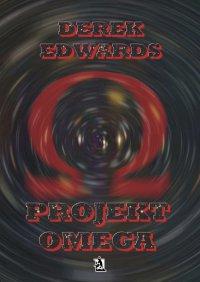 Projekt Omega - Derek Edwards - ebook