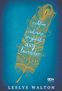 Osobliwe i cudowne przypadki Avy Lavender - Leslye Walton - ebook