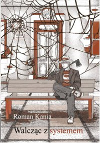Walcząc z systemem - Roman Kania - ebook