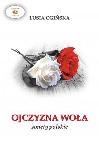 Ojczyzna woła. Sonety polskie - Lusia Ogińska - ebook