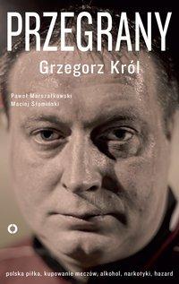 Przegrany - Grzegorz Król - ebook
