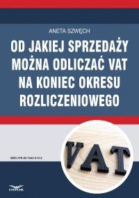 Od jakiej sprzedaży można odliczać VAT na koniec okresu rozliczeniowego