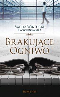 Brakujące ogniwo - Marta Wiktoria Kaszubowska - ebook