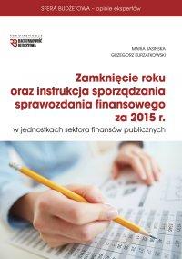 Zamknięcie roku oraz instrukcja sprawozdania finansowego za 2015 r