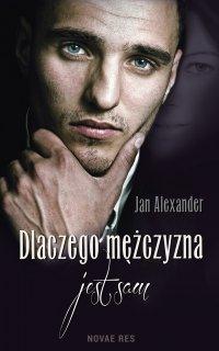 Dlaczego mężczyzna jest sam - Jan Alexander - ebook