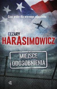 Miejsce odosobnienia - Cezary Harasimowicz - ebook