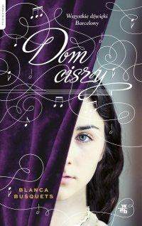 Dom ciszy - Blanca Busquets - ebook