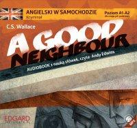 Angielski w samochodzie. Kryminał A Good Neighbour - C.S. Wallace - audiobook