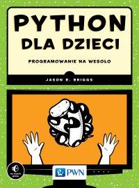 Python dla dzieci. Programowanie na wesoło - Jason R. Briggs - ebook
