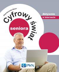Cyfrowy świat seniora. Aktywnie w internecie - Alicja Żarowska-Mazur - ebook