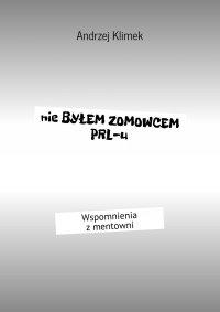 Nie byłem zomowcem PRL-u
