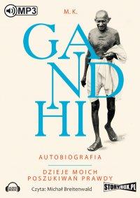 Autobiografia. Dzieje moich poszukiwań prawdy - M.K Gandhi - audiobook