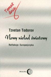 Nowy nieład światowy. Refleksje Europejczyka - Todorov Tzvetan - ebook