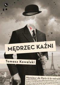 Mędrzec kaźni - Tomasz Kowalski - ebook