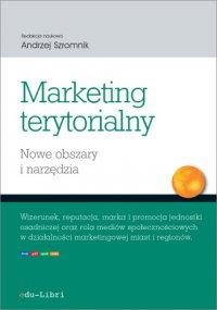 Marketing terytorialny. Nowe obszary i narzędzia - Andrzej Szromnik - ebook