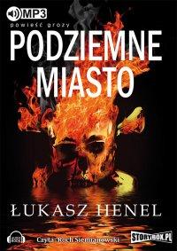 Podziemne miasto - Łukasz Henel - audiobook