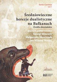 Średniowieczne herezje dualistyczne na Bałkanach. Źródła słowiańskie - Georgi Minczew - ebook