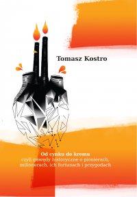 Od cynku do kremu - Tomasz Kostro - ebook