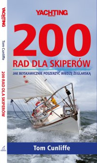 200 rad dla skiperów. Jak błyskawicznie poszerzyć wiedzę żeglarską - Tom Cunliffe - ebook
