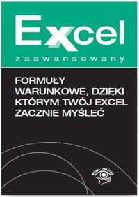 Formuły warunkowe, dzięki którym Twój Excel zacznie myśleć