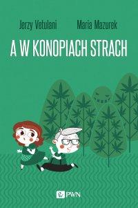 A w konopiach strach - Jerzy Vetulani - ebook