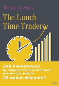 The Lunch Time Trader - Marcus de Maria - ebook