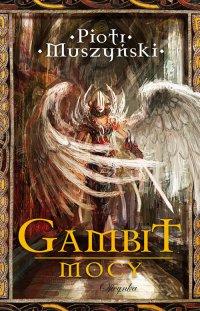 Gambit mocy - Piotr Muszyński - ebook