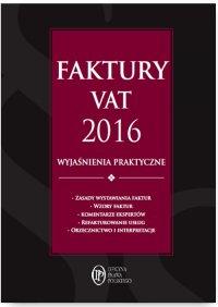 Faktury VAT 2016 wyjaśnienia praktyczne - Rafał Kuciński - ebook