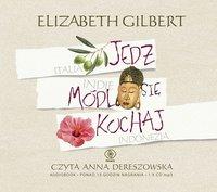 Jedz, módl się, kochaj - Elizabeth Gilbert - audiobook