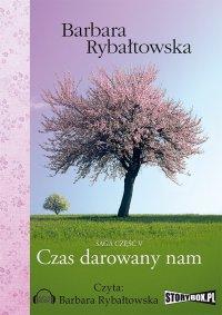 Czas darowany nam - Barbara Rybałtowska - audiobook