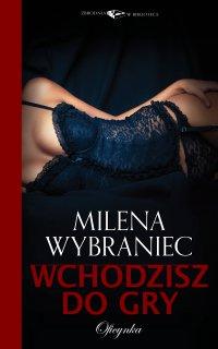 Wchodzisz do gry - Milena Wybraniec - ebook